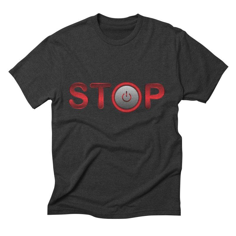 STOP Men's Triblend T-shirt by 2Dyzain's Artist Shop