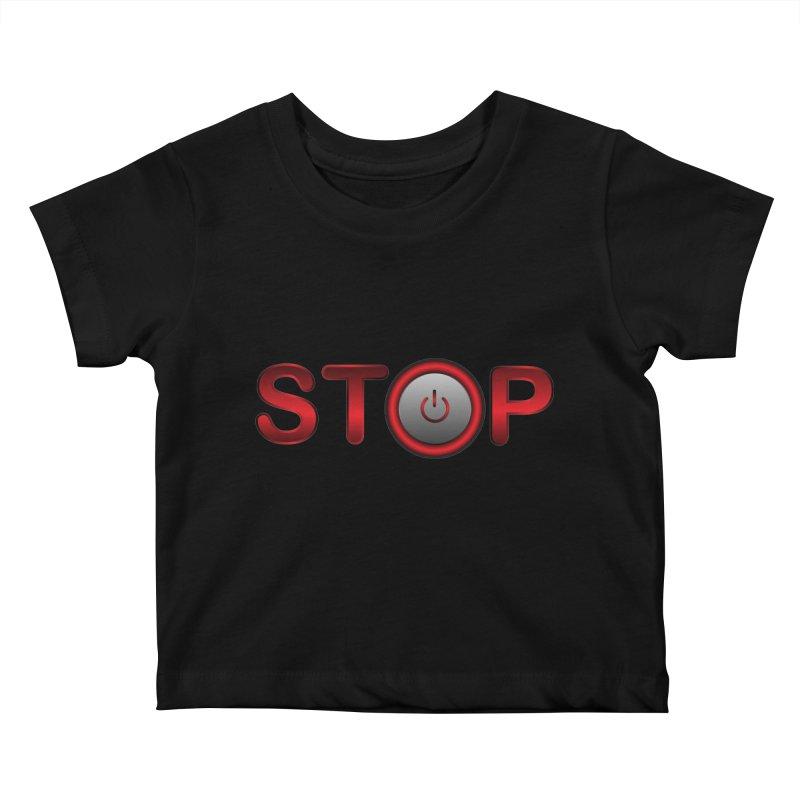 STOP Kids Baby T-Shirt by 2Dyzain's Artist Shop