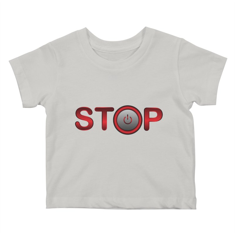 STOP Kids Baby T-Shirt by 2Dyzain's Artist Shop