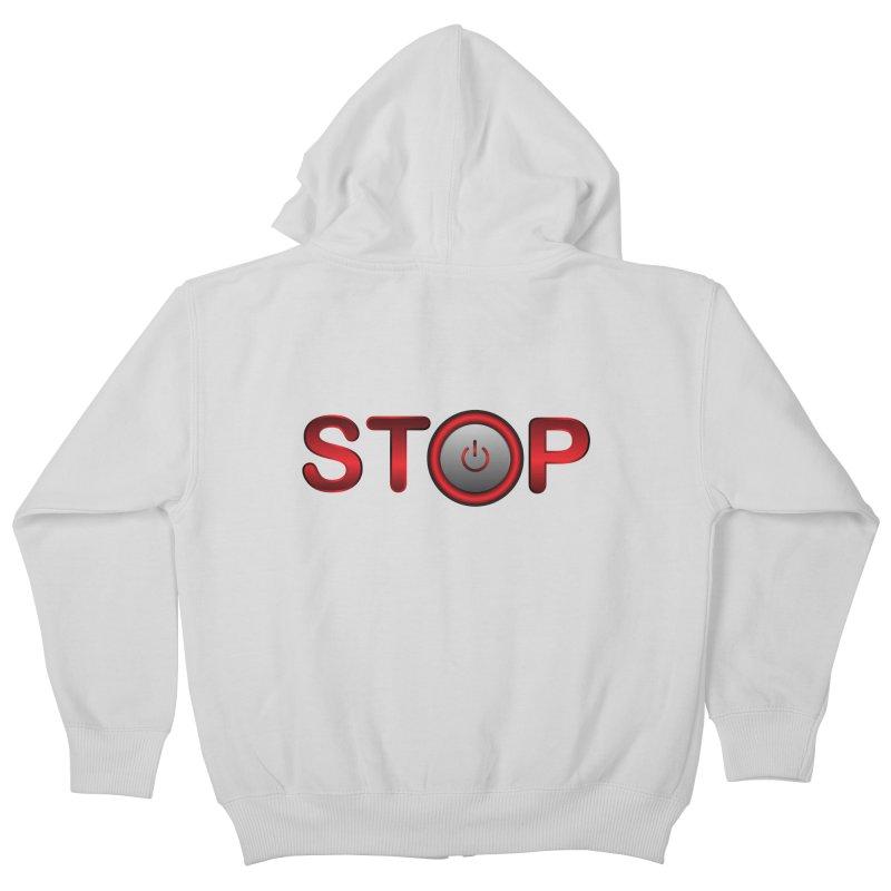 STOP Kids Zip-Up Hoody by 2Dyzain's Artist Shop