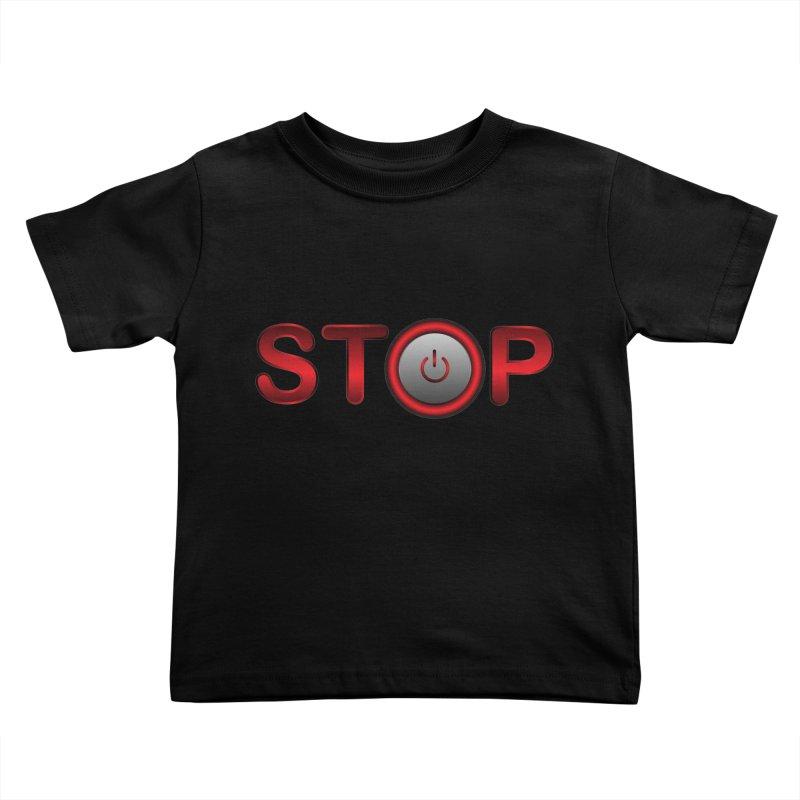 STOP Kids Toddler T-Shirt by 2Dyzain's Artist Shop