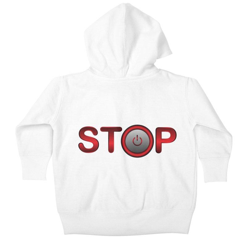STOP Kids Baby Zip-Up Hoody by 2Dyzain's Artist Shop