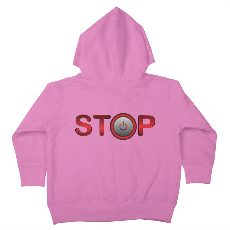 STOP Kids Toddler Zip-Up Hoody by 2Dyzain's Artist Shop