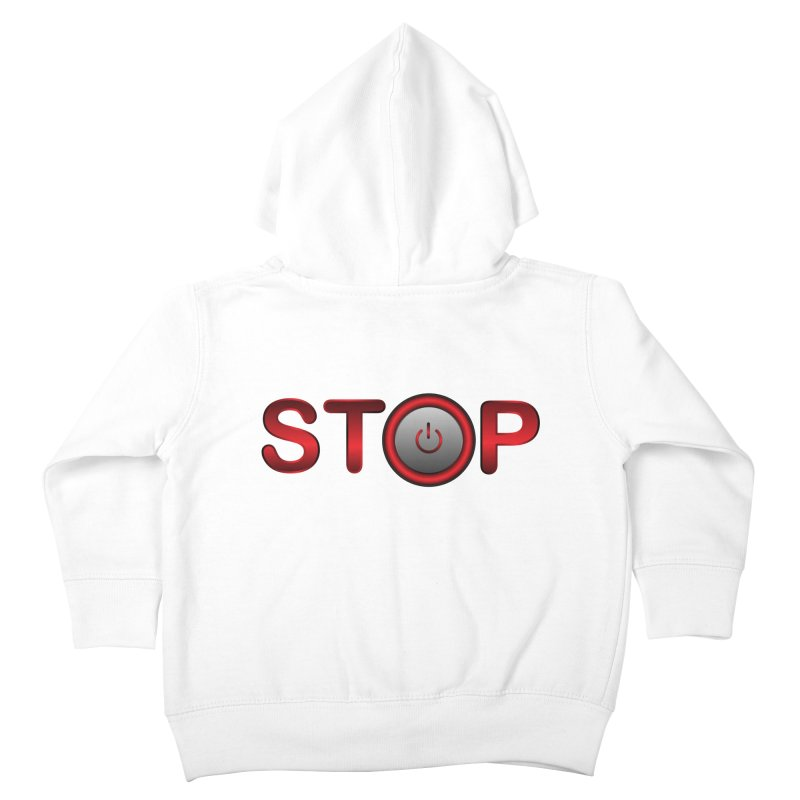 STOP Kids Toddler Zip-Up Hoody by 2Dyzain's Artist Shop