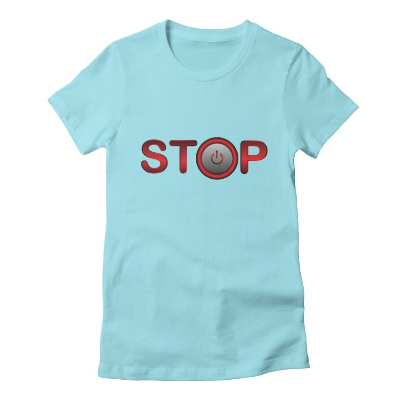 STOP Women's Fitted T-Shirt by 2Dyzain's Artist Shop
