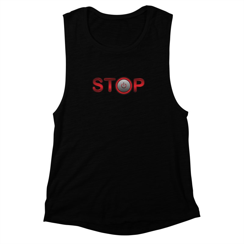 STOP Women's Muscle Tank by 2Dyzain's Artist Shop