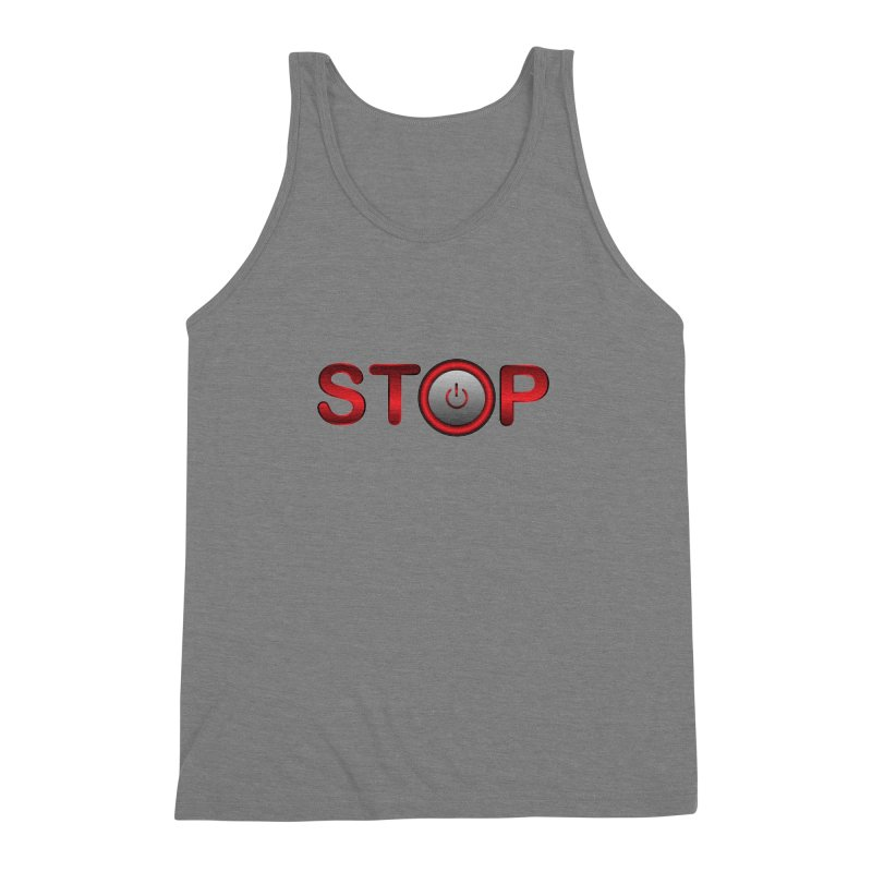 STOP Men's Triblend Tank by 2Dyzain's Artist Shop