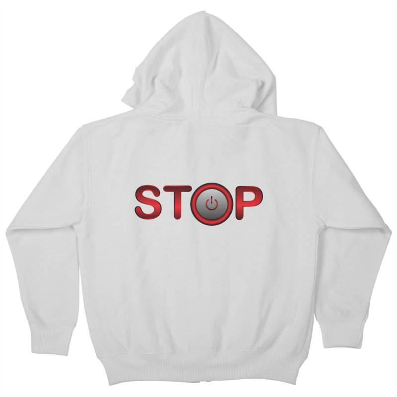 STOP Kids Zip-Up Hoody by 2Dyzain's Artist Shop