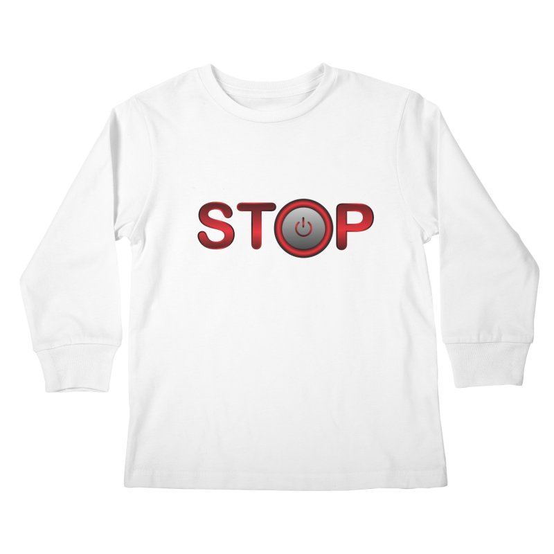 STOP Kids Longsleeve T-Shirt by 2Dyzain's Artist Shop