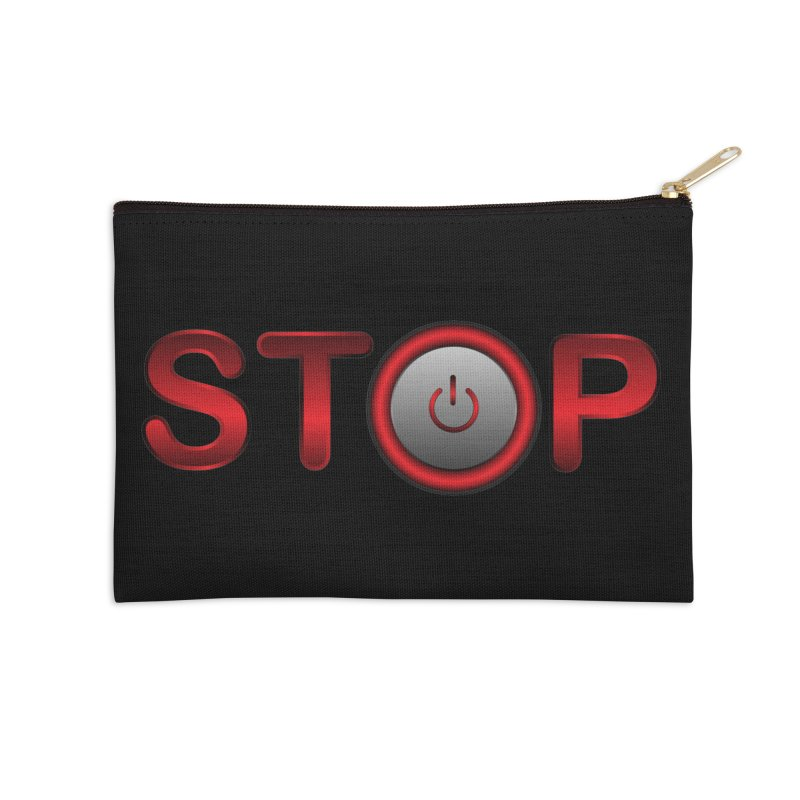 STOP Accessories Zip Pouch by 2Dyzain's Artist Shop