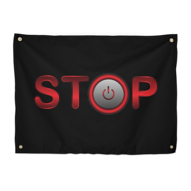 STOP Home Tapestry by 2Dyzain's Artist Shop