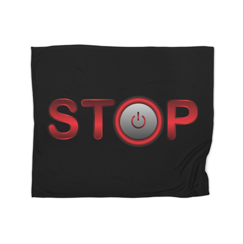 STOP Home Blanket by 2Dyzain's Artist Shop
