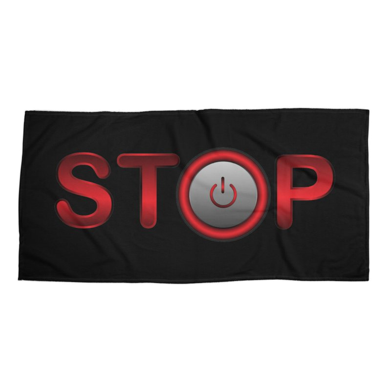 STOP Accessories Beach Towel by 2Dyzain's Artist Shop