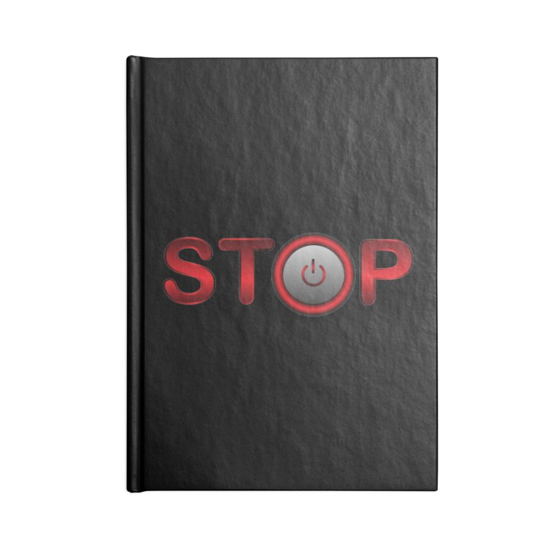 STOP Accessories Notebook by 2Dyzain's Artist Shop