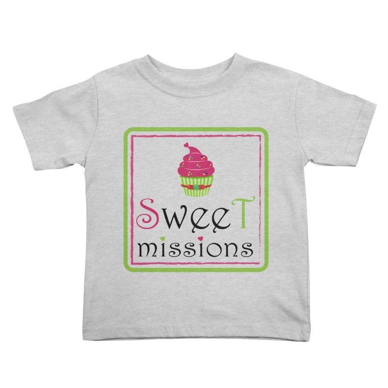 Sweet Missions Kids Toddler T-Shirt by 2Dyzain's Artist Shop