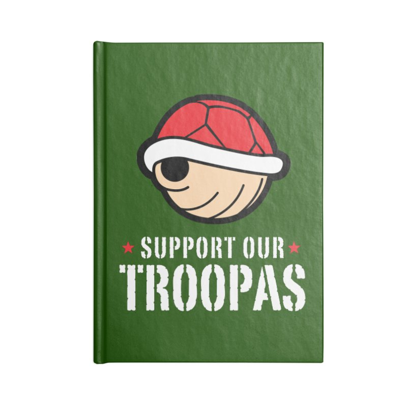 Support Our Troopas Accessories Lined Journal Notebook by 2pstart's Artist Shop