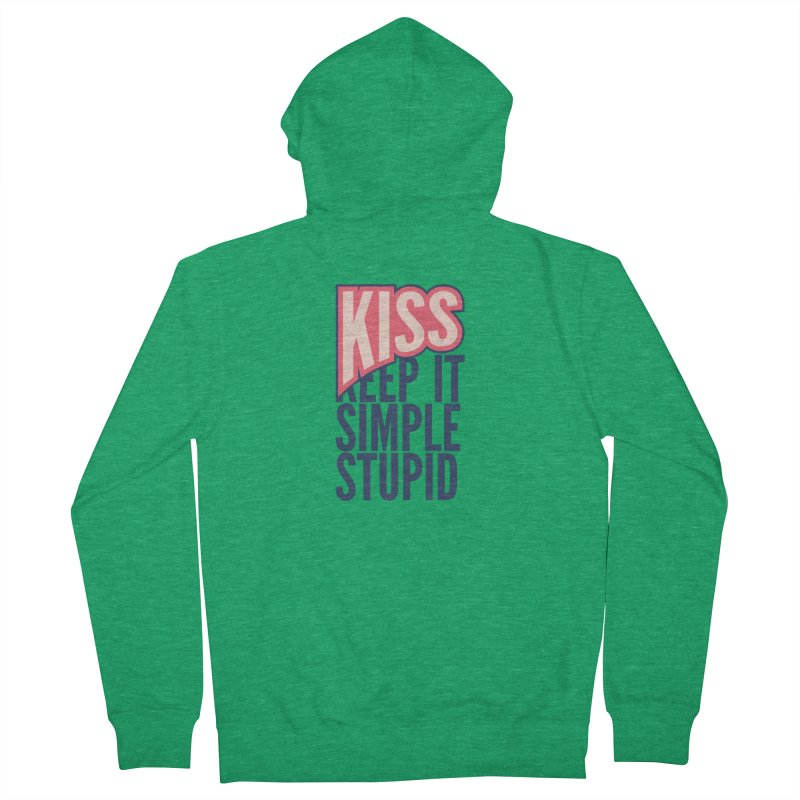 KISS - Keep It Simple Stupid Women's French Terry Zip-Up Hoody by 2pxSolidBlack