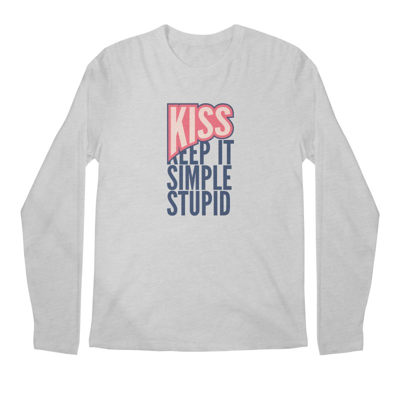 KISS - Keep It Simple Stupid Men's Longsleeve T-Shirt by 2pxSolidBlack