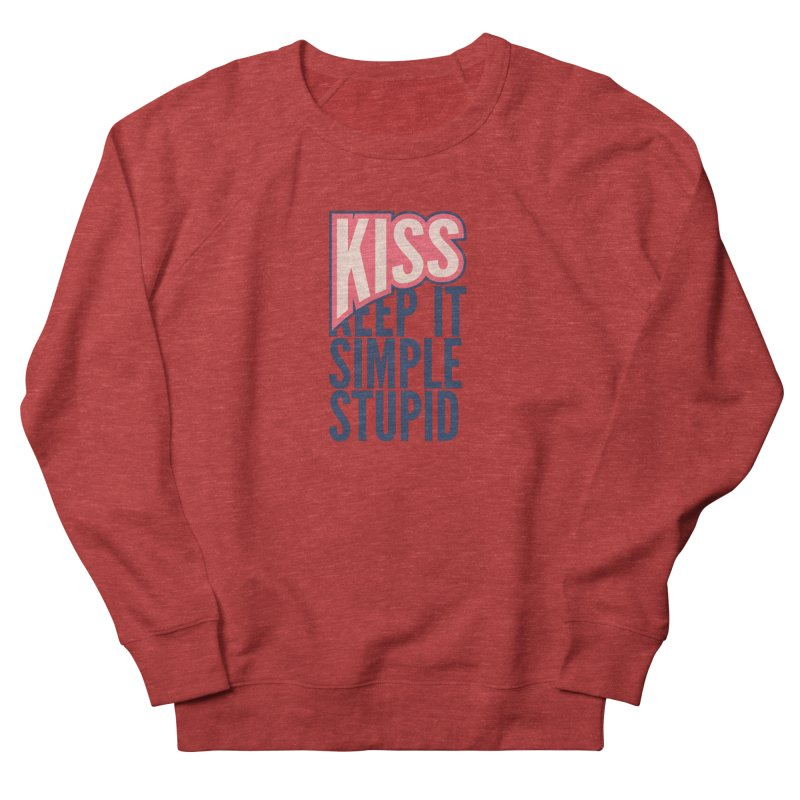 KISS - Keep It Simple Stupid Women's Sweatshirt by 2pxSolidBlack