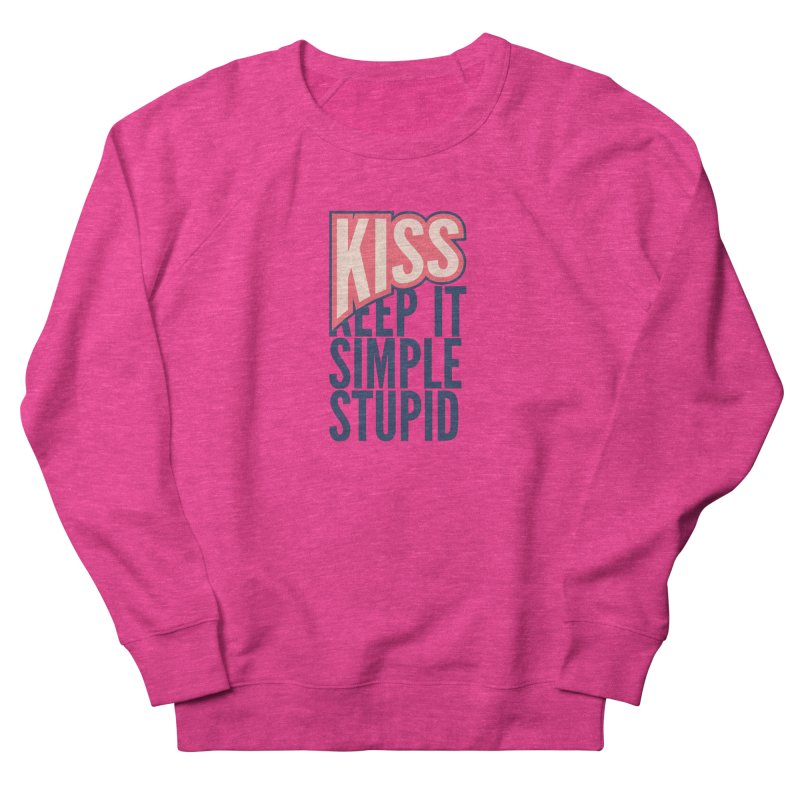 KISS - Keep It Simple Stupid Men's French Terry Sweatshirt by 2pxSolidBlack