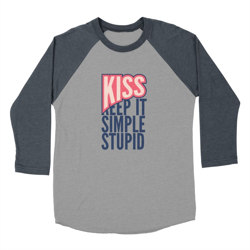 KISS - Keep It Simple Stupid Women's Baseball Triblend T-Shirt by 2pxSolidBlack