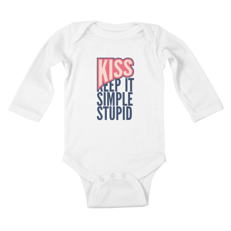 KISS - Keep It Simple Stupid Kids Baby Longsleeve Bodysuit by 2pxSolidBlack