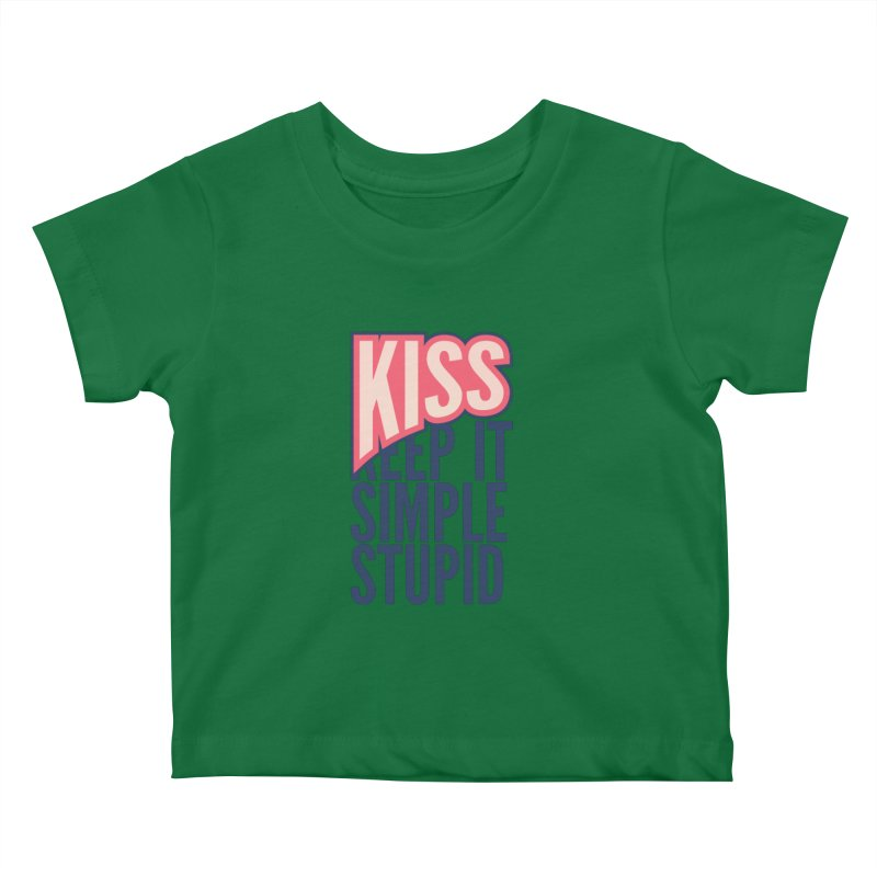 KISS - Keep It Simple Stupid Kids Baby T-Shirt by 2pxSolidBlack