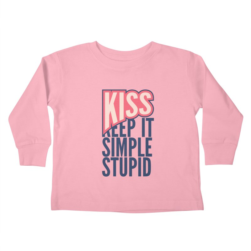 KISS - Keep It Simple Stupid Kids Toddler Longsleeve T-Shirt by 2pxSolidBlack