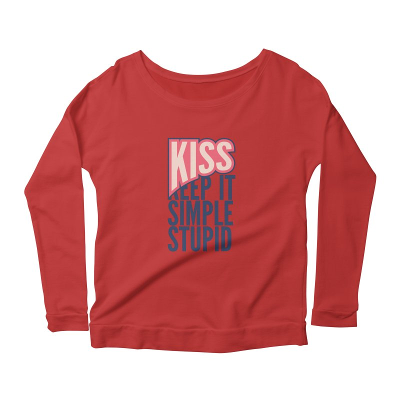 KISS - Keep It Simple Stupid Women's Scoop Neck Longsleeve T-Shirt by 2pxSolidBlack