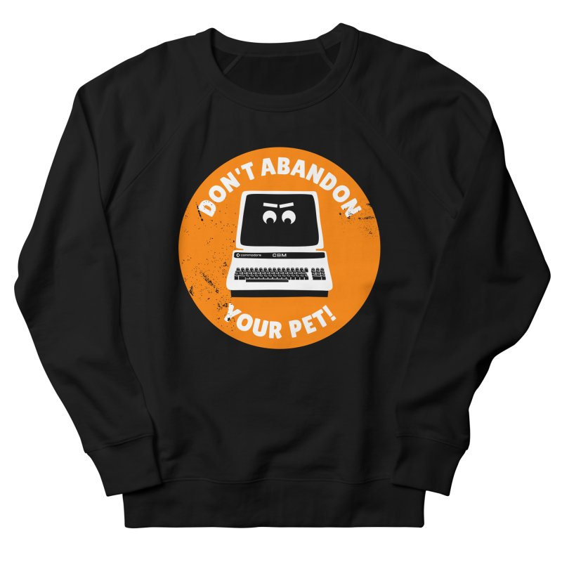 Don't abandon your (Commodore) PET Women's French Terry Sweatshirt by 2pxSolidBlack
