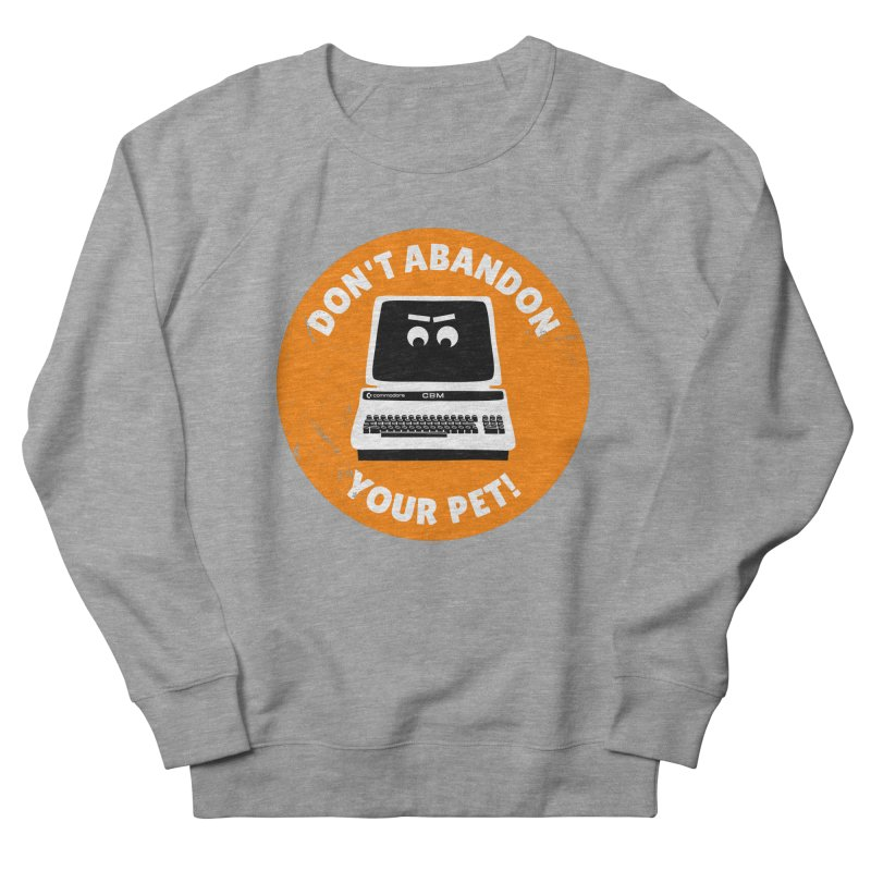 Don't abandon your (Commodore) PET Men's French Terry Sweatshirt by 2pxSolidBlack