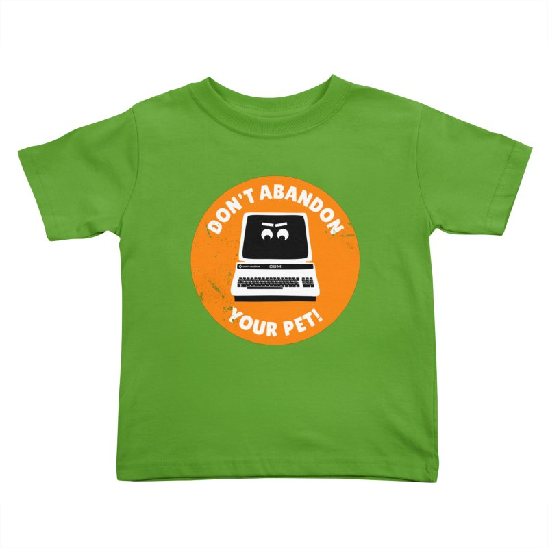 Don't abandon your (Commodore) PET Kids Toddler T-Shirt by 2pxSolidBlack
