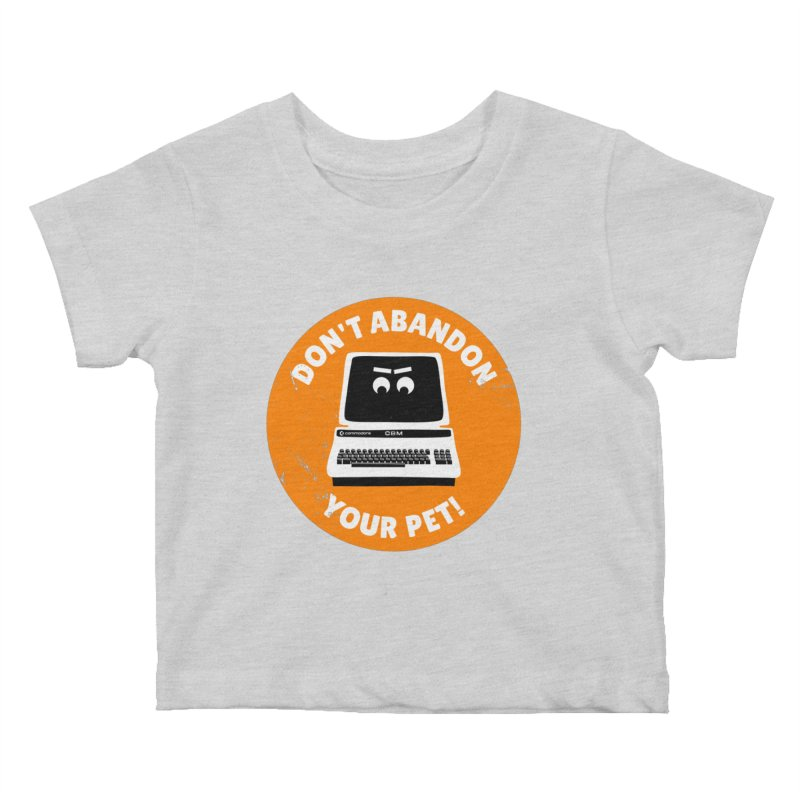 Don't abandon your (Commodore) PET Kids Baby T-Shirt by 2pxSolidBlack
