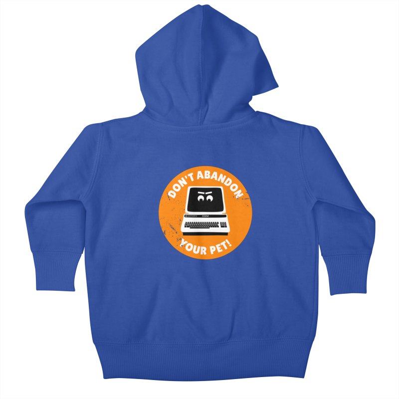 Don't abandon your (Commodore) PET Kids Baby Zip-Up Hoody by 2pxSolidBlack
