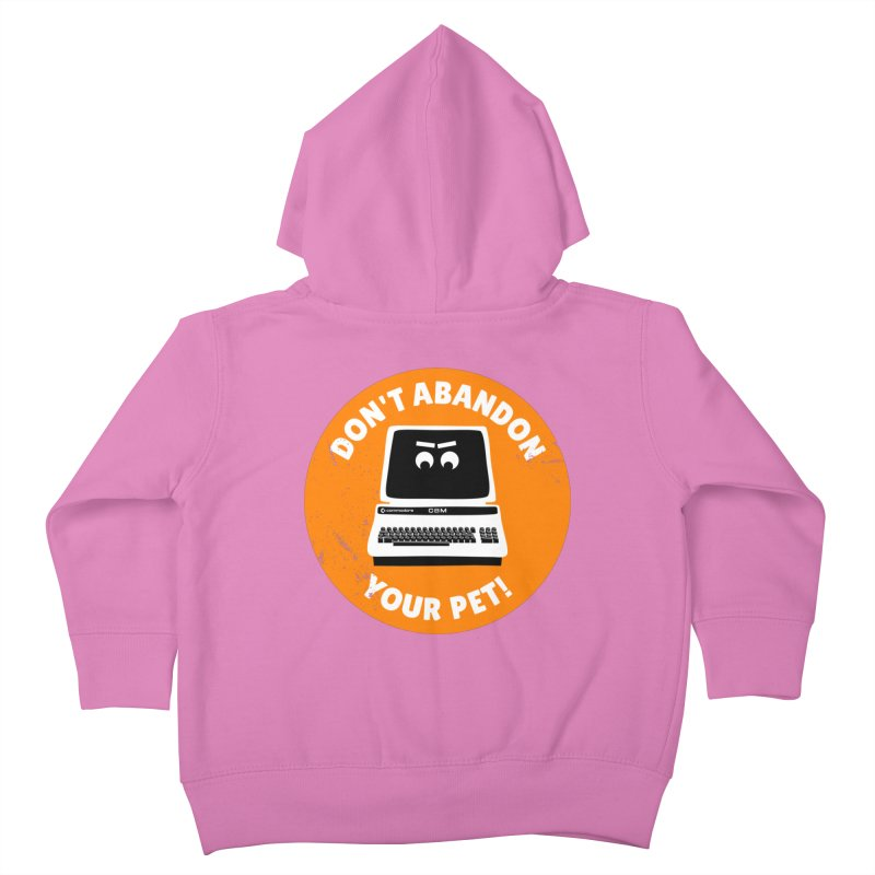 Don't abandon your (Commodore) PET Kids Toddler Zip-Up Hoody by 2pxSolidBlack