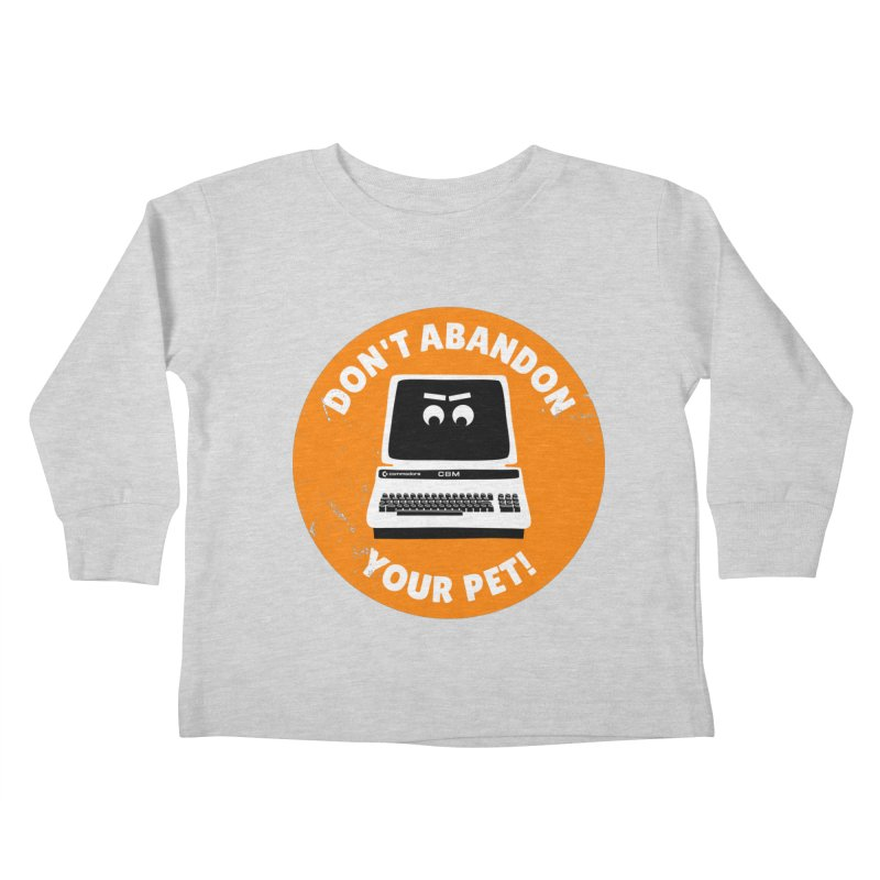 Don't abandon your (Commodore) PET Kids Toddler Longsleeve T-Shirt by 2pxSolidBlack
