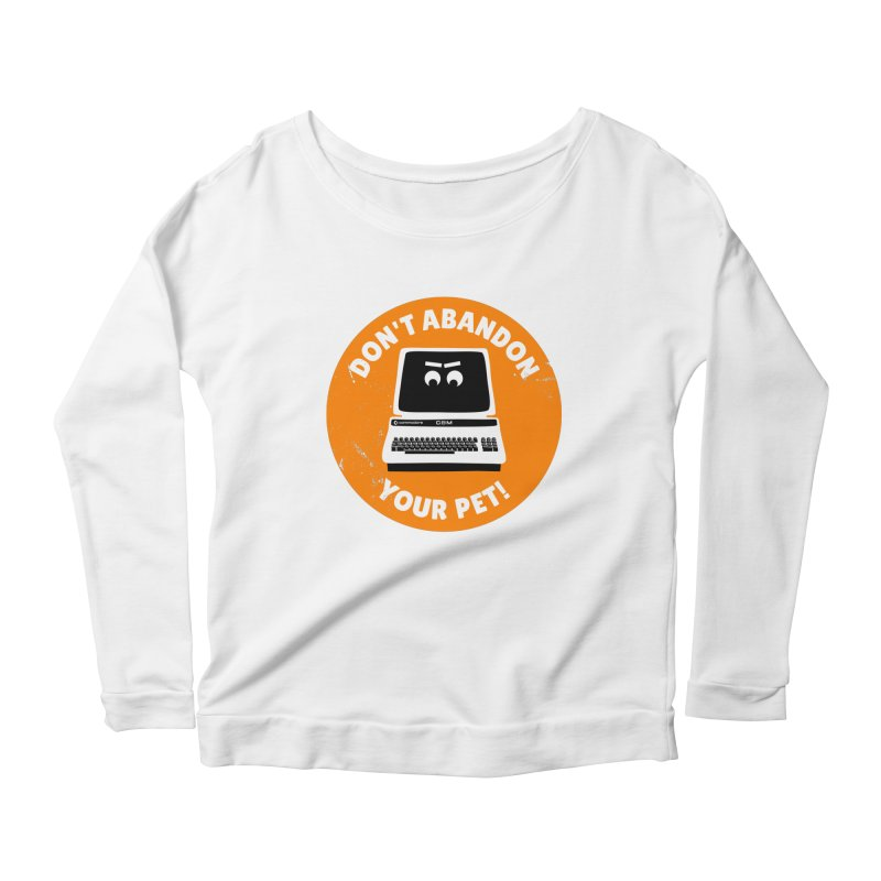 Don't abandon your (Commodore) PET Women's Scoop Neck Longsleeve T-Shirt by 2pxSolidBlack
