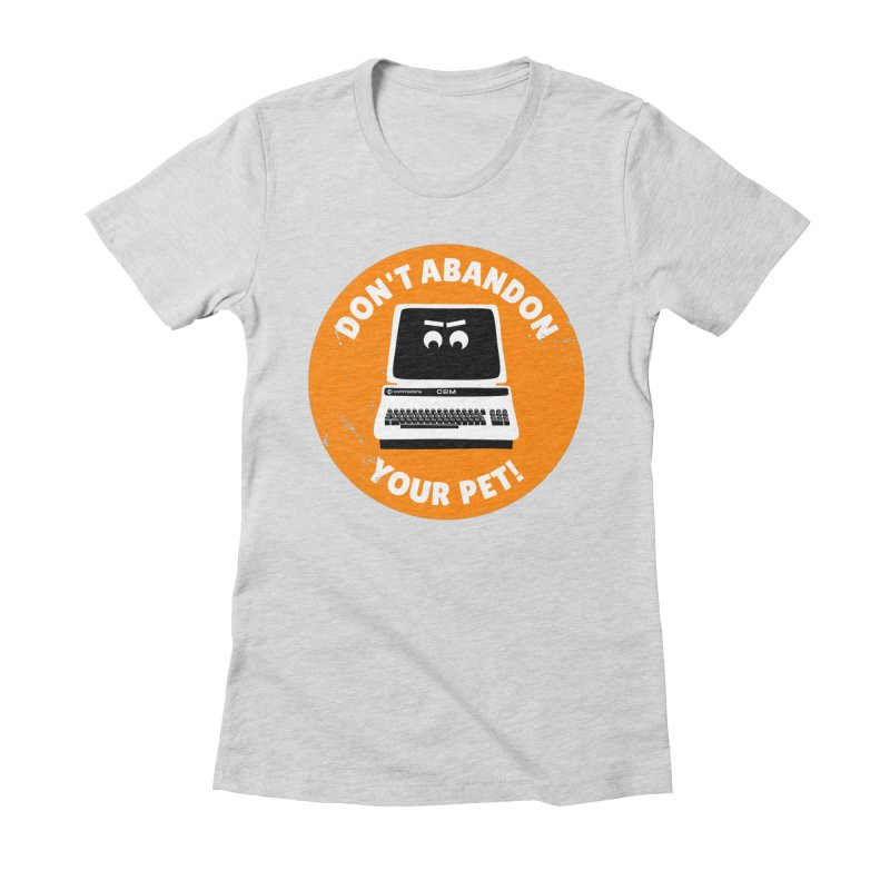 Don't abandon your (Commodore) PET Women's Fitted T-Shirt by 2pxSolidBlack