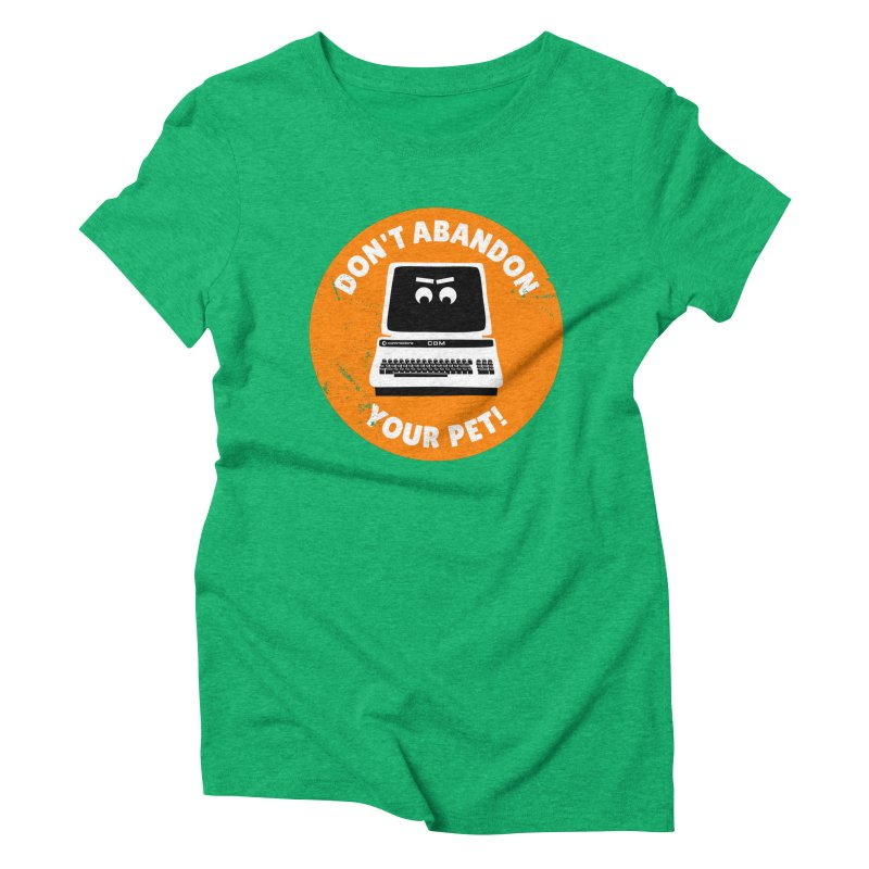 Don't abandon your (Commodore) PET Women's Triblend T-Shirt by 2pxSolidBlack