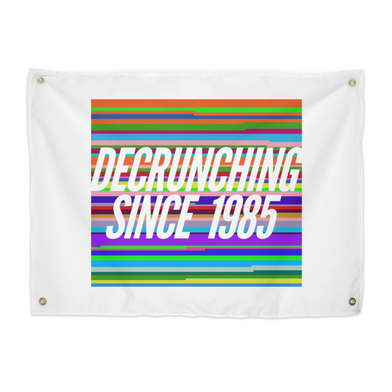 Decrunching Since 1985 Home Tapestry by 2pxSolidBlack