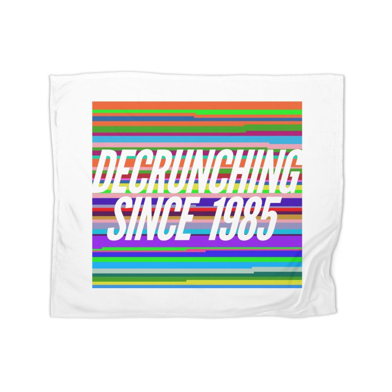 Decrunching Since 1985 Home Blanket by 2pxSolidBlack