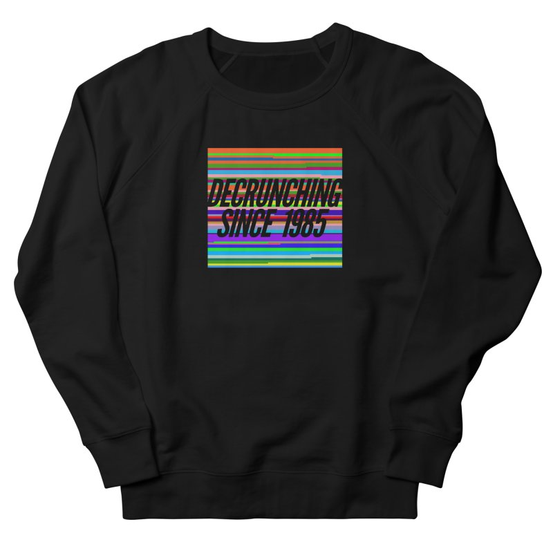 Decrunching Since 1985 Women's French Terry Sweatshirt by 2pxSolidBlack