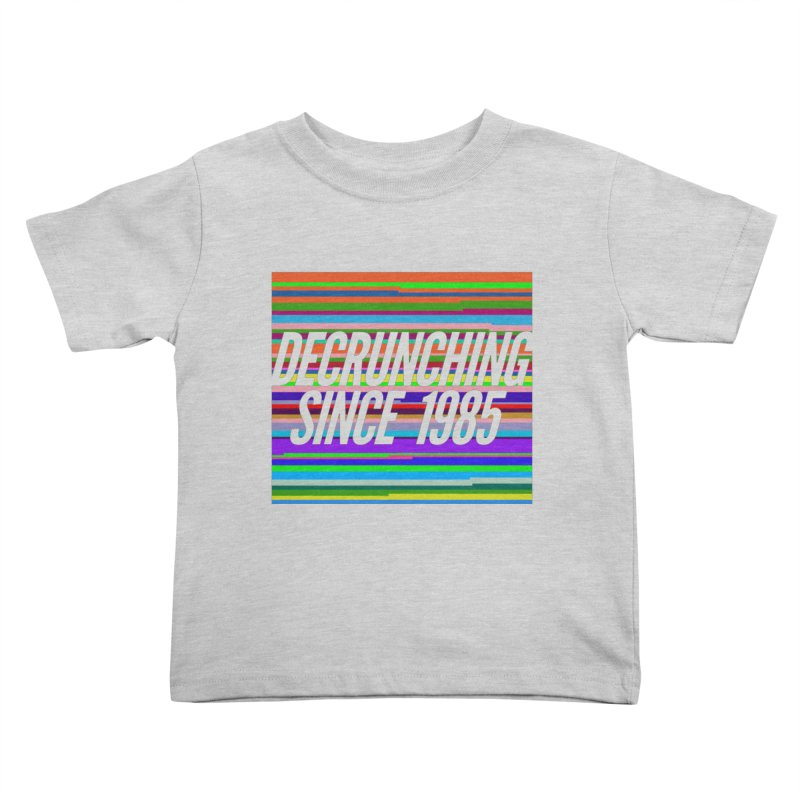 Decrunching Since 1985 Kids Toddler T-Shirt by 2pxSolidBlack