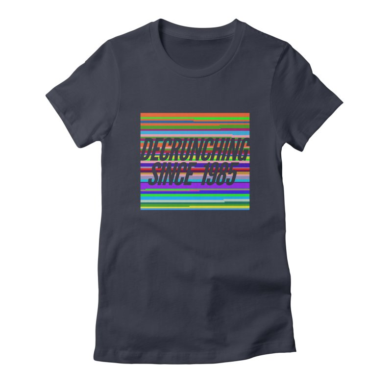 Decrunching Since 1985 Women's Fitted T-Shirt by 2pxSolidBlack