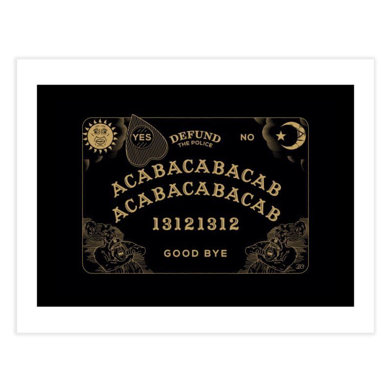 ACAB Ouija - Defund the Police v2 Home Fine Art Print by 319heads