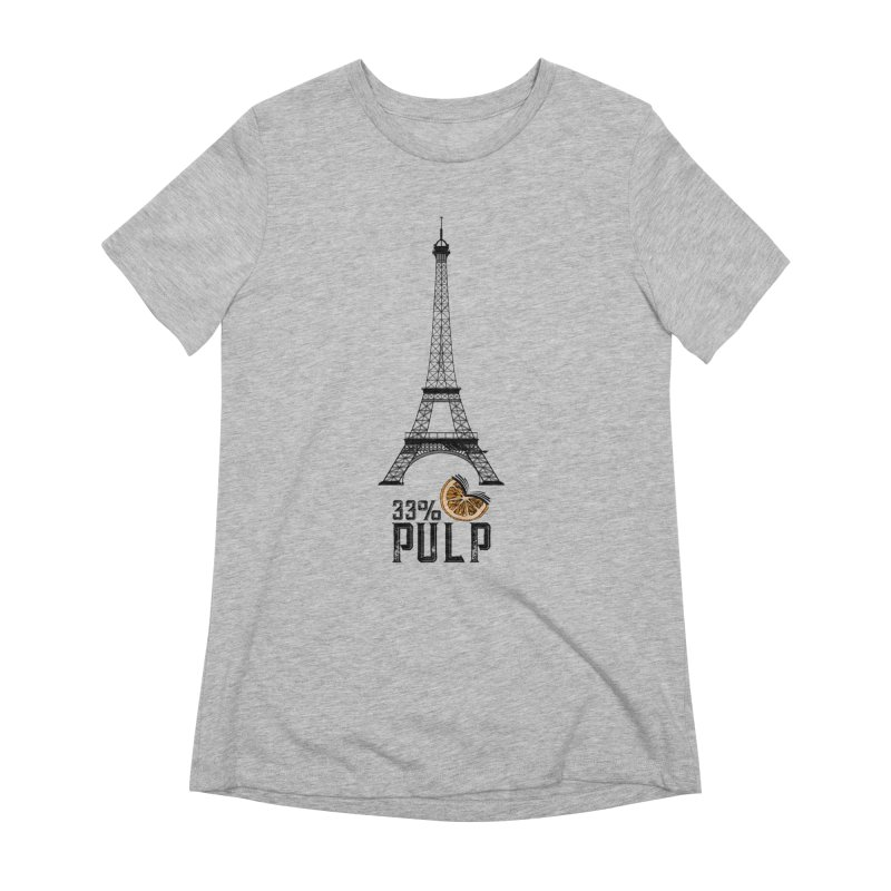 Eiffel Tower (The Pleasure Tube) Women's T-Shirt by 33% Pulp's Merch-Tastic Funzone
