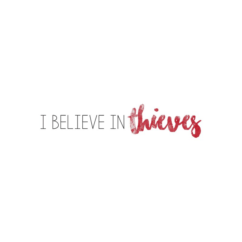 I Believe In Thieves by Sharon Marta Essentials Shop