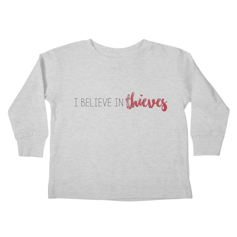I Believe In Thieves Kids Toddler Longsleeve T-Shirt by Sharon Marta Essentials Shop