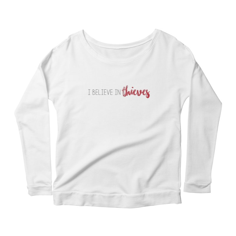 I Believe In Thieves Women's Scoop Neck Longsleeve T-Shirt by Sharon Marta Essentials Shop