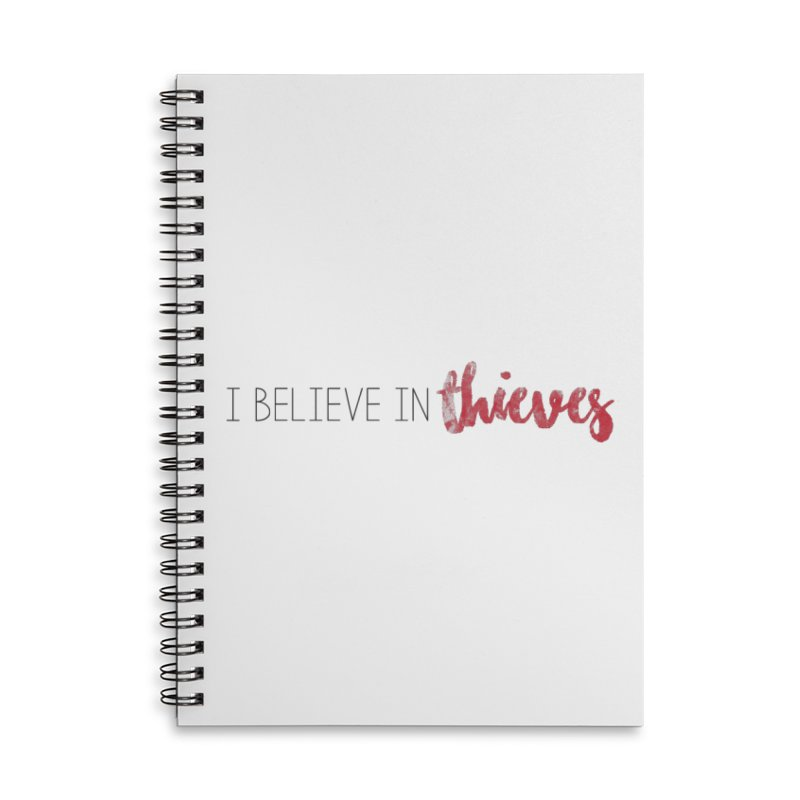 I Believe In Thieves Accessories Lined Spiral Notebook by Sharon Marta Essentials Shop